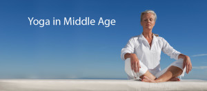 Advice on Practicing Yoga in Middle Age