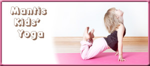 Back in February: Mantis Kids' Yoga